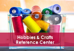 Hobbies & Crafts Reference Center landing page